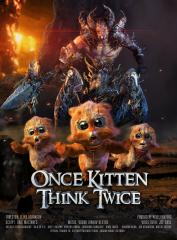 Once Kitten, Think Twice